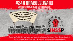 #24J Fora Bolsonaro, pessoas manifestando, logo do Sinssp com os dizeres servidores em luta em cima do logo uma mão fechada.