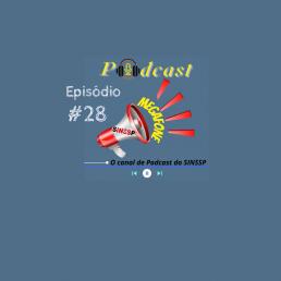 Fundo azul, na parte superior está escrito Podcast, e na inferior o canal de podcast do sinssp, símbolo de player, um megafone soltando som em riscos escrito Megafone e logo do Sinssp.